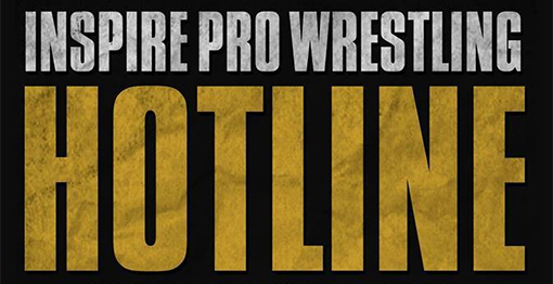 Inspire Pro Wrestling HOTLINE Launches!