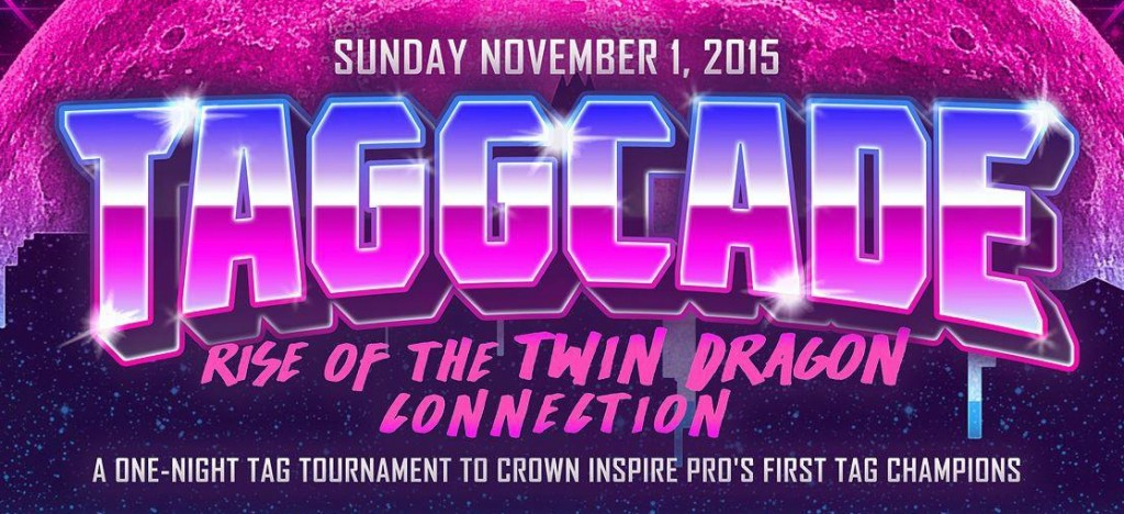 Taggcade: Rise Of The Twin Dragon Connection — 11.1.15 in Austin!