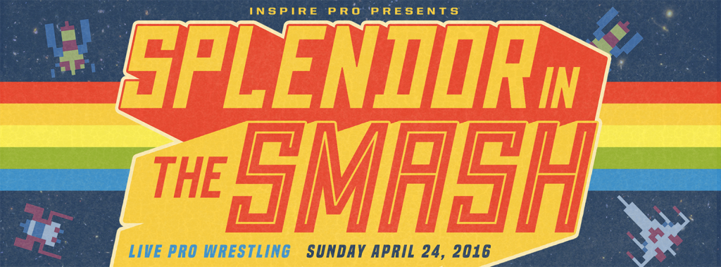 Splendor In The Smash — 4.24.16 in Austin!